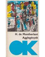 Agglegények - Montherlant, Henry de