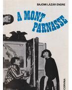 A Montparnasse (dedikált) - Bajomi Lázár Endre