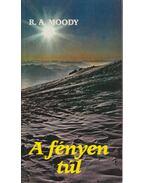 A fényen túl - Moody, Raymond A.