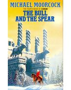 The Bull and the Spear - Moorcock, Michael