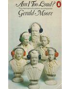 Am I Too Loud? - Moore, Gerald