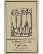 Sizilianisch - Morra-Gambit bis Scheveninger System - Polugajewski, Lew