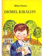 Dióbél királyfi - Móra Ferenc
