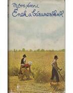 Ének a búzamezőkről - Móra Ferenc