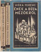 Ének a búzamezőkről I-II. - Móra Ferenc