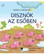 Disznók az esőben - Móricz Zsigmond