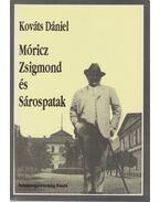 Móricz Zsigmond és Sárospatak - Kováts Dániel