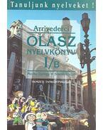 Arrivederci - Olasz nyelvkönyv kezdőknek I/B - Móritz György, Szabó Győző