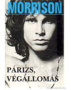 Párizs, végállomás - Morrison, Jim