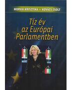 Tíz év az Európai Parlamentben - Morvai Krisztina, Kovács Zsolt