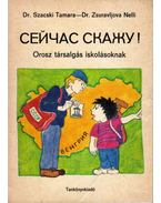 Most én beszélek! (orosz) - Szacski Tamara