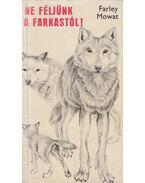 Ne féljünk a farkastól! - Mowat, Farley