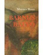 Barnus bátyó - Moyzes Ilona