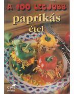 A 100 legjobb paprikás étel - Mózes István Miklós