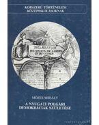 A nyugati polgári demokráciák születése - Mózes Mihály