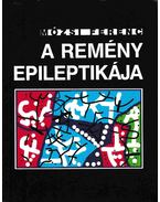 A remény epileptikája - Mózsi Ferenc