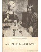 A középkor alkonya - Mravik László, Szigethi Ágnes, Harasztiné dr. Takács Marianna
