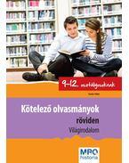 Kötelező olvasmányok röviden 9-12. osztályosoknak - Világirodalom - MRO Historia