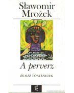 A perverz és más történetek - Mrozek, Slawomir