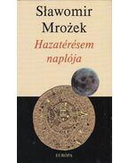 Hazatérésem naplója - Mrozek, Slawomir