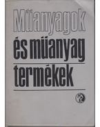 Műanyagok és műanyagtermékek - Macskásy Hugó (szerk.)