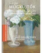 Műgyűjtők Magyarországon - Art Collectors in hungary - Takács Gábor
