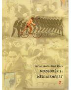 Mozgókép és médiaismeret 2. - Muhi Klára, Hártai László