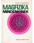 Magfizika mindenkinek - Muhin, K. N.