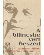 A bilincsbe vert beszéd - Murányi Gábor, Vásárhelyi Miklós