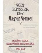 Volt egyszer egy Magyar Nemzet? (dedikált) - Murányi Gábor
