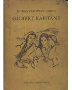 Gilbert kapitány - Murányi-Kovács Endre
