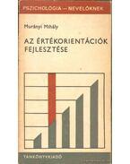 Az értékorientációk fejlesztése - Murányi Mihály