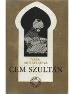 Cem szultán - Mutafcsieva, Vera