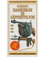 Korszerű hadipuskák és géppisztolyok - Myatt, Frederick, Ridefort, Gerard