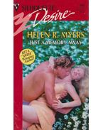 Just a Memory Away - Myers, Helen R.