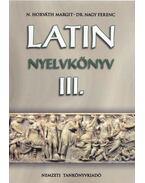 Latin nyelvkönyv III. - N. Horváth Margit, Dr. Nagy Ferenc
