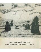 Gy. Szabó Béla gyűjteményes kiállítása (dedikált) - N. Pénzes Éva, Pogány Ö. Gábor