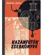 Kazánfűtők zsebkönyve - Nádas László