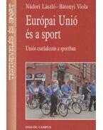 Európai Unió és a sport - Nádori László, Bátonyi Viola