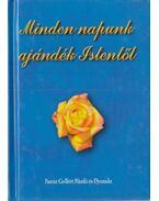 Minden napunk ajándék Istentől - Nagy Alexandra