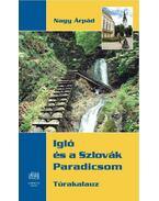 Igló és a Szlovák Paradicsom - Túrakalauz térképmelléklettel - Nagy Árpád