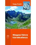Magas-Tátra Túrakalauz - Nagy Árpád