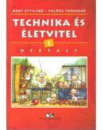Technika és életvitel 1. osztály - Nagy Attiláné, Palócz Ferencné