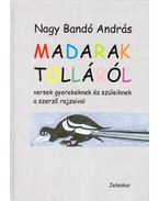 Madarak tolláról (dedikált) - Nagy Bandó András