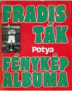 Fradisták fényképalbuma 2. - Potya - Nagy Béla
