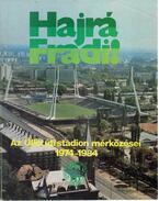 Hajrá Fradi! - Az Üllői úti stadion mérkőzései 1974-1984 - Nagy Béla