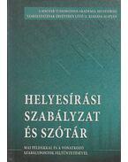 Helyesírási szabályzat és szótár - Nagy Emília (szerk.), Szabó Zsolt (szerk.)