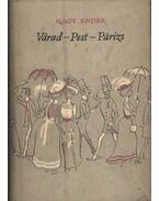 Várad-Pest-Párizs - Nagy Endre
