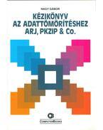 Kézikönyv az adattömörítéshez ARJ, PKZIP & Co. - Nagy Gábor