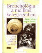 Bronchológia a mellkas betegségeiben - Nagy Gabriella, Kertes István
